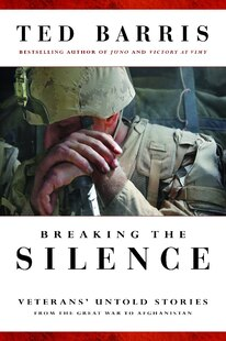 Breaking the Silence: Untold Veterans Stories from the Great War to Afghanistan