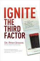 Ignite The Third Factor: Lessons from a lifetime of working with Olympic athletes, coaches and…