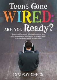 Teens Gone Wired: Are You Ready?