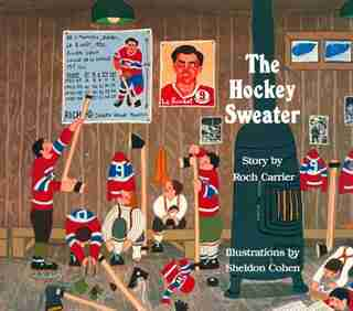 The Hockey Sweater by Roch Carrier