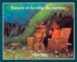 Book Simon et la ville de carton by Gilles Tibo