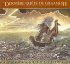 La Derniere Quete De Gilgamesh