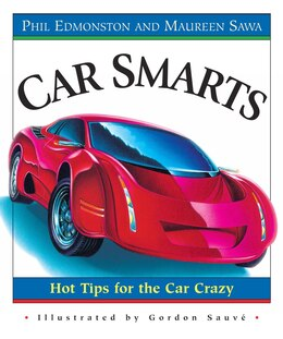 Livre Car Smarts: Hot Tips For The Car Crazy de Phil Edmonston