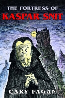 Book The Fortress Of Kaspar Snit by Cary Fagan