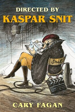 Book Directed By Kaspar Snit by Cary Fagan