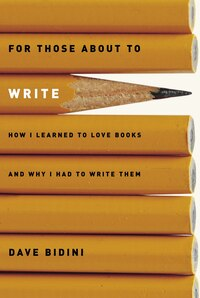 For Those About To Write: How I Learned To Love Books And Why I Had To Write Them