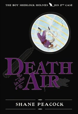 Book Death in the Air: The Boy Sherlock Holmes, His Second Case by Shane Peacock