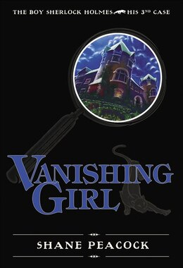 Book Vanishing Girl: The Boy Sherlock Holmes, His Third Case by Shane Peacock
