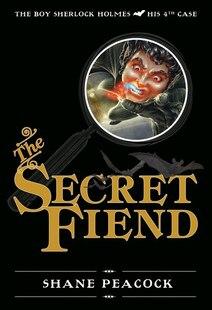The Secret Fiend: The Boy Sherlock Holmes, His Fourth Case