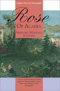 Rose of Acadia by Margaret M. Saunders