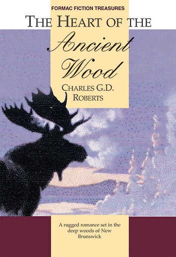 The Heart of Ancient Wood by Charles G. D. Roberts