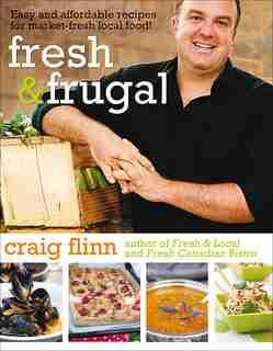 Fresh & Frugal: Easy and affordable recipes for market-fresh local food by Craig Flinn