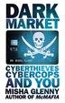 DarkMarket: CyberThieves, CyberCops and You by Misha Glenny