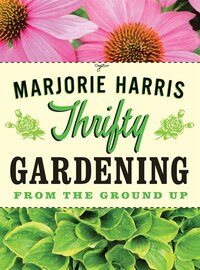 Thrifty Gardening: From the Ground Up