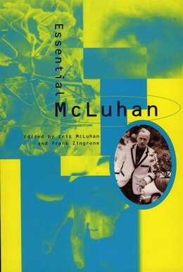 Book The Essential McLuhan by Eric Mcluhan