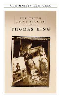 Book The Truth About Stories: A Native Narrative by Thomas King