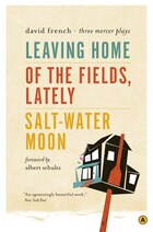 Leaving Home, Of the Fields, Lately, and Salt-Water Moon: Three Mercer Plays