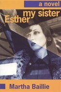 Book My Sister, Esther by Martha Baillie