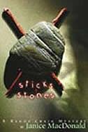 Sticks and Stones: A Randy Craig Mystery by Janice MacDonald