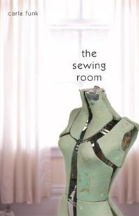 Book The Sewing Room by Carla Funk