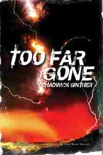 Too Far Gone by Chadwick Ginther