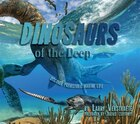 """dinosaurs"" Of The Deep: Discover Prehistoric Marine Life"