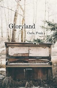 Book Gloryland by Carla Funk