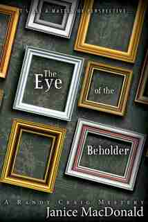 Eye Of The Beholder by Janice MacDonald