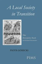 A Local Society in Transition: The Henrykow Book and Related Documents