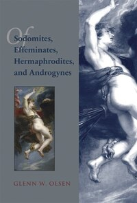 Of Sodomites, Effeminates, Hermaphrodites, and Androgynes: Sodomy in the Age of Peter Damian