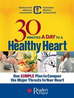 Book 30 Minutes A Day To A Healthy Heart: One Simple Plan To Conquer The Major Threats To Your Heart by Digest Readers
