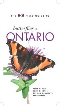 The ROM Field Guide to Butterflies of Ontario by Peter Hall