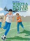 Who's a Soccer Player? by Bruce Kidd