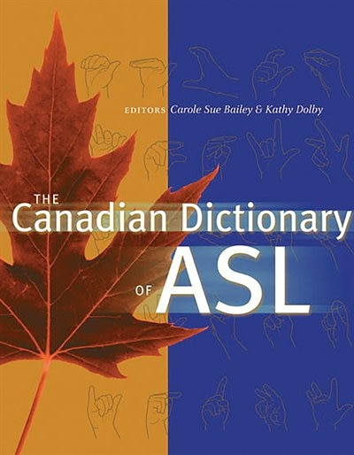 The Canadian Dictionary of ASL by Carole Sue Bailey