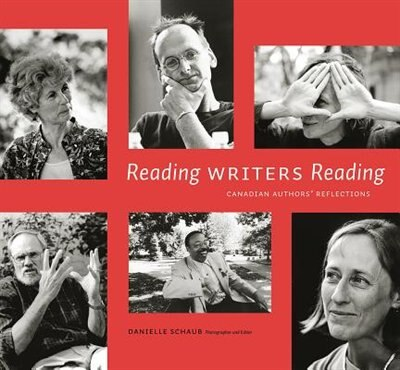 Reading Writers Reading: Canadian Authors' Reflections by Danielle Schaub