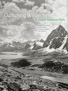 Culturing Wilderness in Jasper National Park: Studies in Two Centuries of Human History in the…