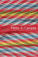Metis in Canada: History, Identity, Law and Politics