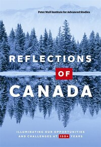 Reflections of Canada: Illuminating Our Opportunities and Challenges at 150+ Years