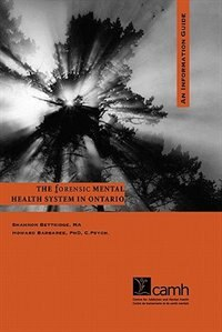 Forensic Mental Health System In Ontario: An Information Guide