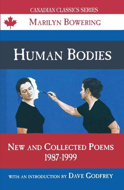 Human Bodies: New and Collected Poems, 1987-1999 by Marilyn Bowering