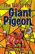 Tale of the Giant Pigeon by Manfred von Vulte