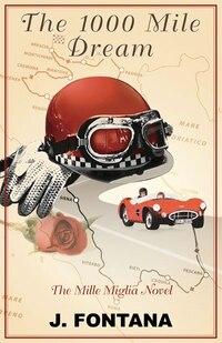 1000 Mile Dream: the Mille Miglia novel
