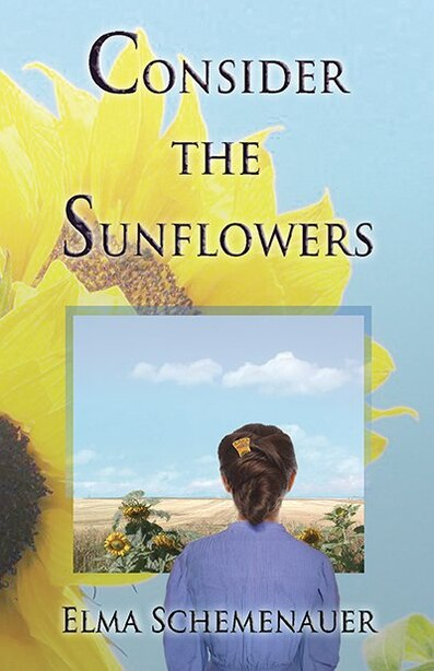 Consider the Sunflowers by Elma Schemenauer