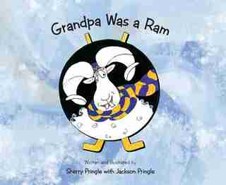 Grandpa Was a Ram by Sherry Pringle