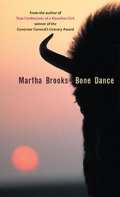 Book Bone Dance by Martha Brooks