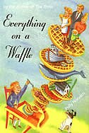 Book Everything on a Waffle by Polly Horvath