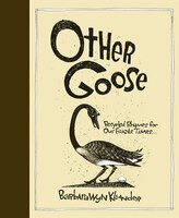 Other Goose: Recycled Rhymes for Our Fragile Times