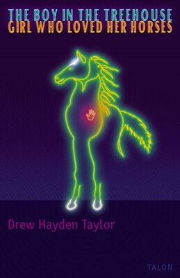 Book The Boy in the Treehouse / The Girl Who Loved Her Horses by Drew Hayden Taylor