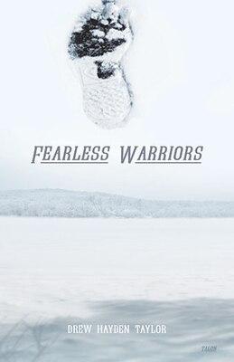 Book Fearless Warriors by Drew Hayden Taylor