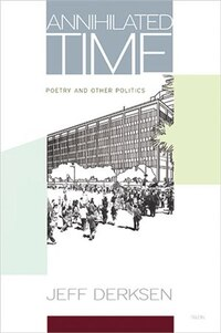 Annihilated Time: Poetry and Other Politics